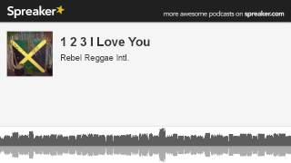 1 2 3 I Love You (made with Spreaker)