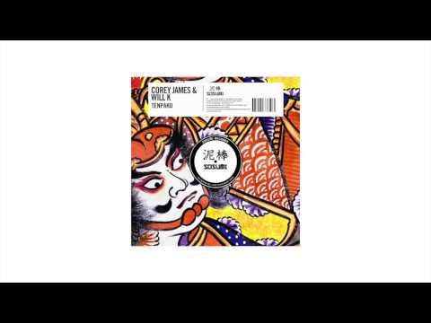 Corey James & Will K - Tenpaku [Sosumi Records]