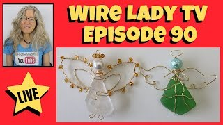 DIY Sea Glass Angel Ornaments: Wire Lady TV Episode 90 Livestream Replay