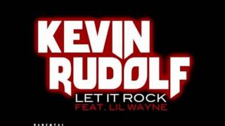 Kevin Rudolf - Let It Rock - Ft. Lil