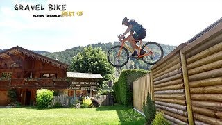 GRAVEL BIKE FREESTYLE • BEST OF YOHAN TRIBOULAT 2017 • FREESTYL