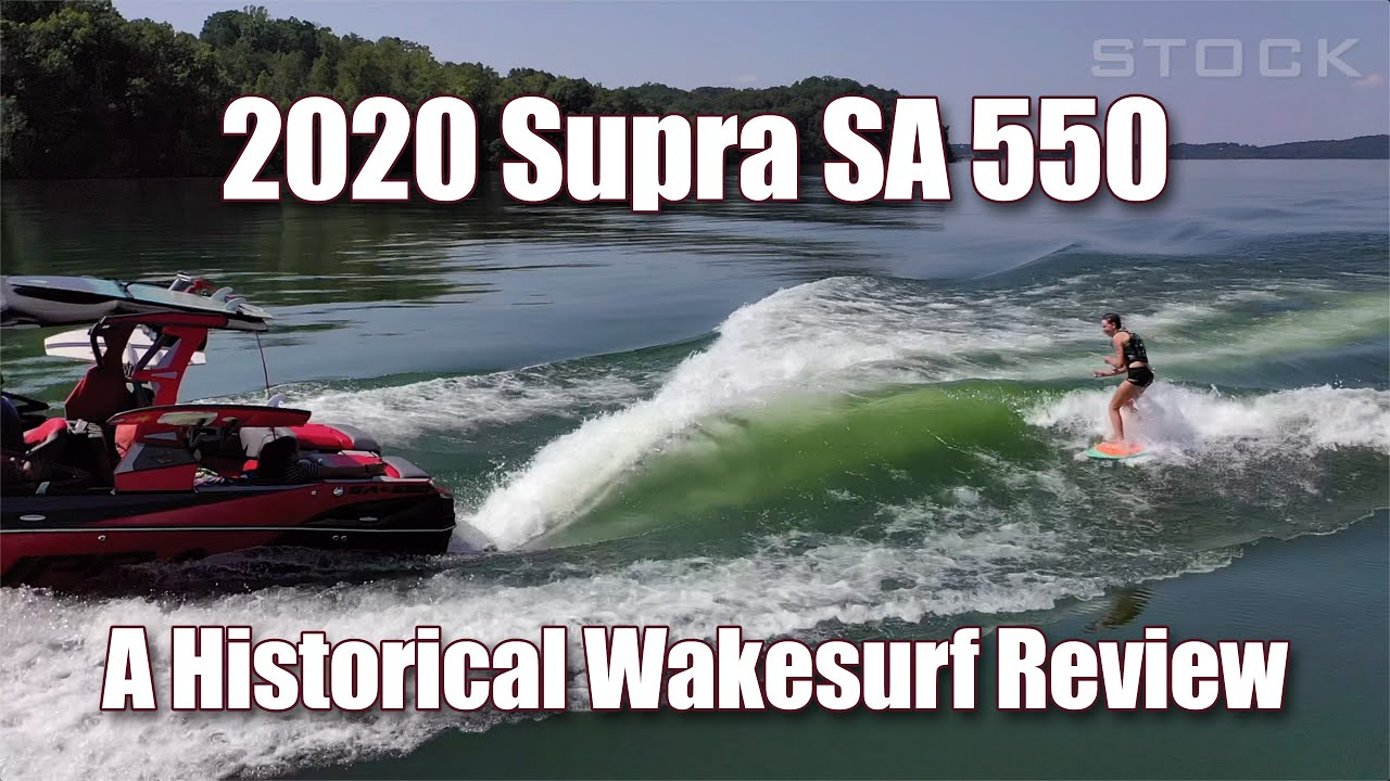 2020 Supra SA 550 Wakesurf Review - A Historical Wakesurf Retrospective
