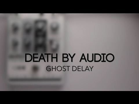 death by audio ghost delay guitar effects pedal demo youtube. Black Bedroom Furniture Sets. Home Design Ideas