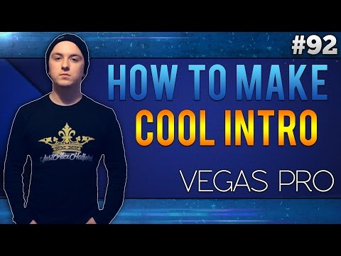 Sony Vegas Pro 13: How To Make A Cool Intro - Tutorial #92