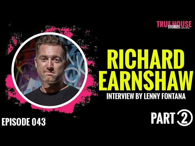Richard Earnshaw interviewed by Lenny Fontana for True House Stories # 043 (Part 2)