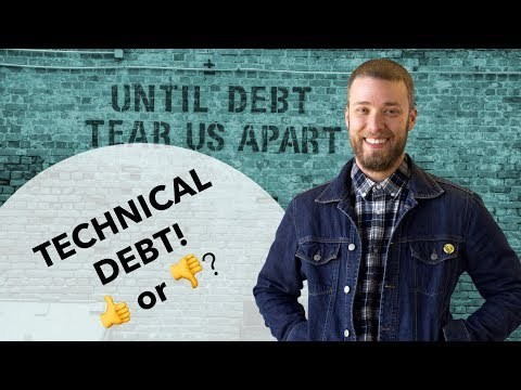 Technical Debt! Good or Bad?
