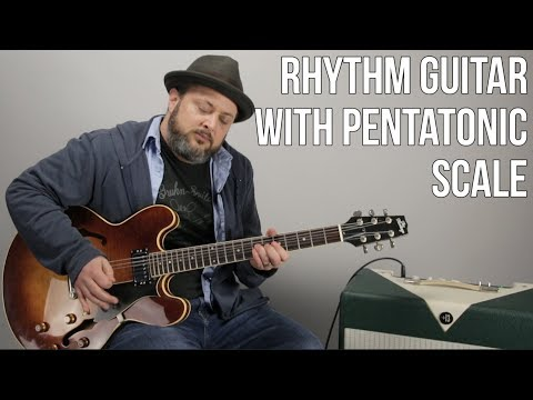 Playing Rhythm Guitar Using The Pentatonic Scale - Blues Rock Rhythm