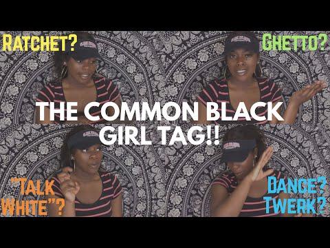 COMMON BLACK GIRL TAG!