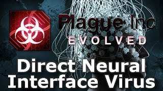 Plague Inc: Custom Scenarios - Direct Neural Interface Virus