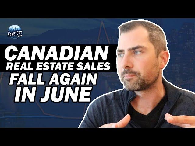 Canadian Real Estate Sales Fall Again In June