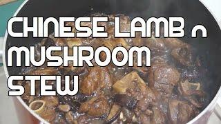 Chinese Lamb & Mushroom Stew Recipe Asian Cooking