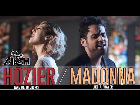 Hozier Take Me To Church  Madonna  Like A Prayer MASHUP