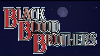 Black Blood Brothers (LEGENDADO)