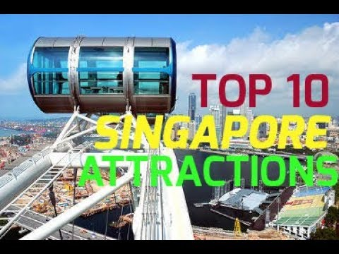 Top 10 Singapore Attractions | Tourist Attraction | City Tour | Tourist Guide |  2017-2018