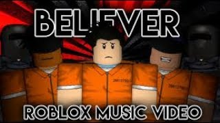 ~Imagine Dragons - Believer~ (roblox music video)