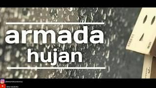 #liriklaguarmada                                                       armada - hujan ( lirik lagu)