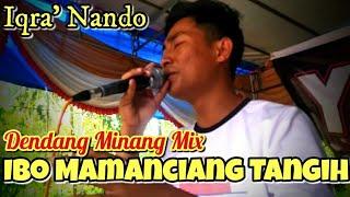 Ibo Mamanciang Tangih - Cover By Iqra' Nando || Remix Minang Orgen Tunggal || Ajo Kapuyuak