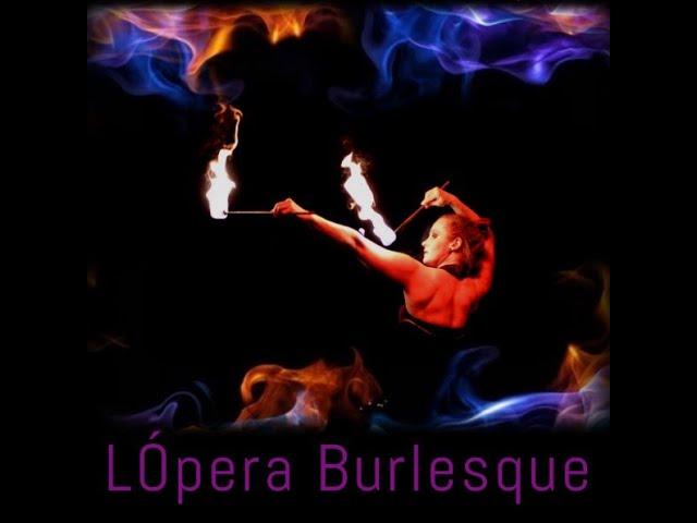 Beyond Burlesque - L'Opera Burlesque