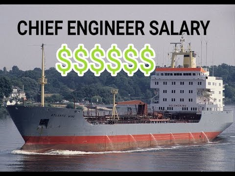 CHIEF ENGINEER SALARY PER MONTH $$$$