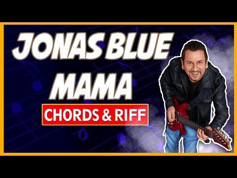 Jonas Blue - Mama - Guitar Chords and Riff