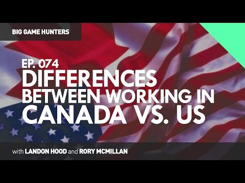 Differences Between Working In Canada Vs. United States | BIG GAME HUNTERS #074