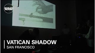 Vatican Shadow Boiler Room San Francisco Live Set