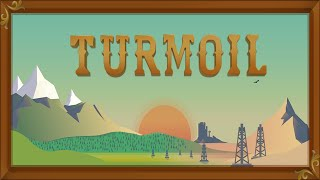 [1] Turmoil | The Start Of An Oil Empire (Let