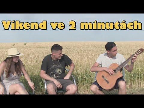 VÍKEND VE 2 MINUTÁCH (By Marley)