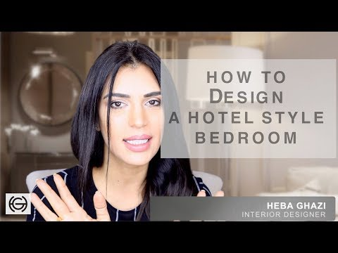 HOW TO DESIGN YOUR ROOM TO LOOK LIKE A HOTEL BEDROOM