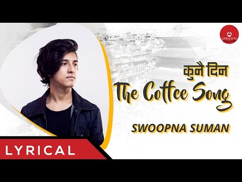 Kunai Din - The Coffee Song- Official Lyric Video - Swoopna Suman - Arbitrary Originals