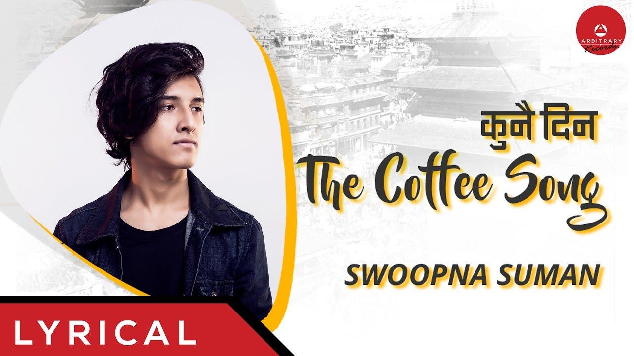 Kunai Din The Coffee Song Official Lyric Video Swoopna Suman Arbitrary Originals Youtube