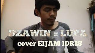 Dzawin - Lupa - cover by Eijam idris