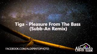 Tiga - Pleasure From The Bass (Subb-An Remix)