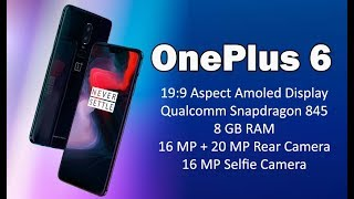 OnePlus 6 - Officially Launched | 8GB RAM, Snapdragon 845, 19:9 Amoled Display