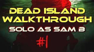 Dead Island Walkthrough & Complete Strategy Guide