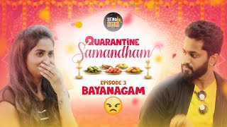 Quarantine Samantham | Episode 3 : Bayanagam  | Mini webseries | Sema Bruh | Eniyan | Teju