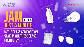 Do we use same type of glass everywhere? | Just a Minute Series | Aakash EduTV