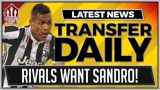 Alex sandro transfer off? manchester united transfer news