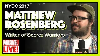 Writer Matt Rosenberg of Secret Warriors on Marvel LIVE! NYCC 2017