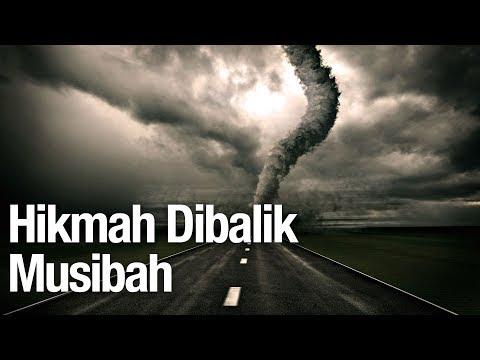 Hikmah Dibalik Musibah - Ustadz Abdullah Zaen, MA