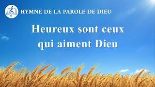Musique chrétienne en français « Heureux sont ceux qui aiment Dieu »