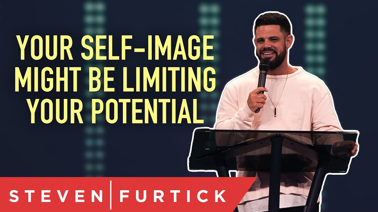 Your self-image might be limiting your potential. | Pastor Steven Furtick