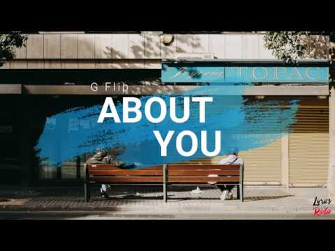 G Flip - About You (Lyrics/Lyric Video)