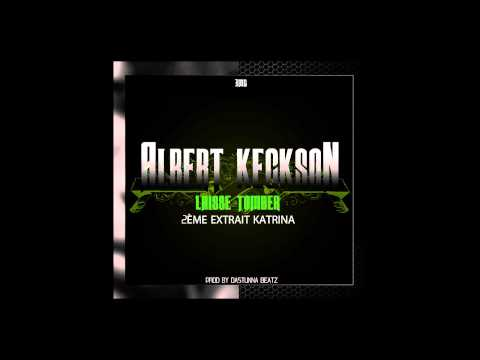 ALBERT KECKSON - LAISSE TOMBER (Beat by Nix)
