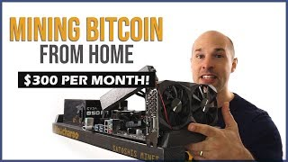 How Bitcoin is Mined at home for $300 per month