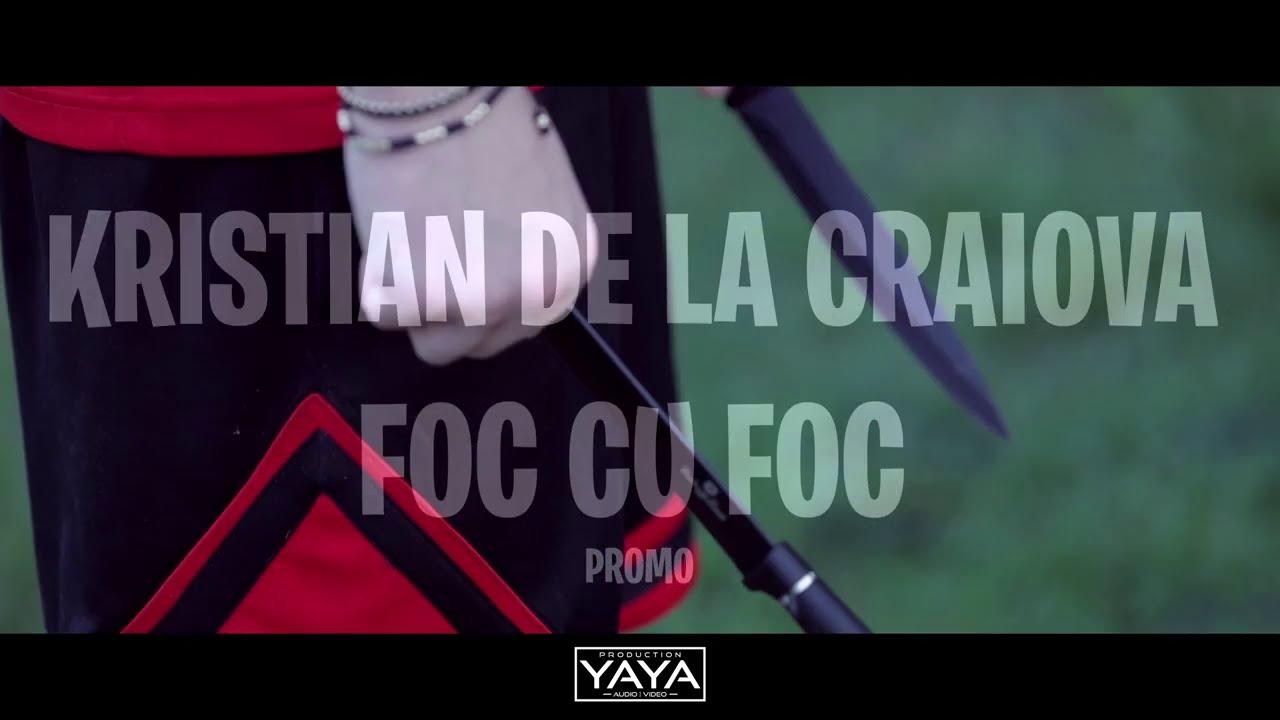 KRISTIAN DE LA CRAIOVA - FOC CU FOC | PROMO (2020)