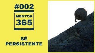 MENTOR365 #002 Sé Persistente - Un Podcast de Libros para Emprendedores