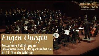 """""""Eugen Onegin"""" - Nr. 11 Chor der Mädchen"""