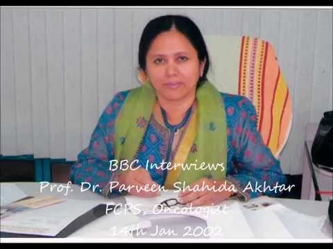BBC interviews Prof. Parveen Shahida Akhtar, Oncologist. 14-01-2002