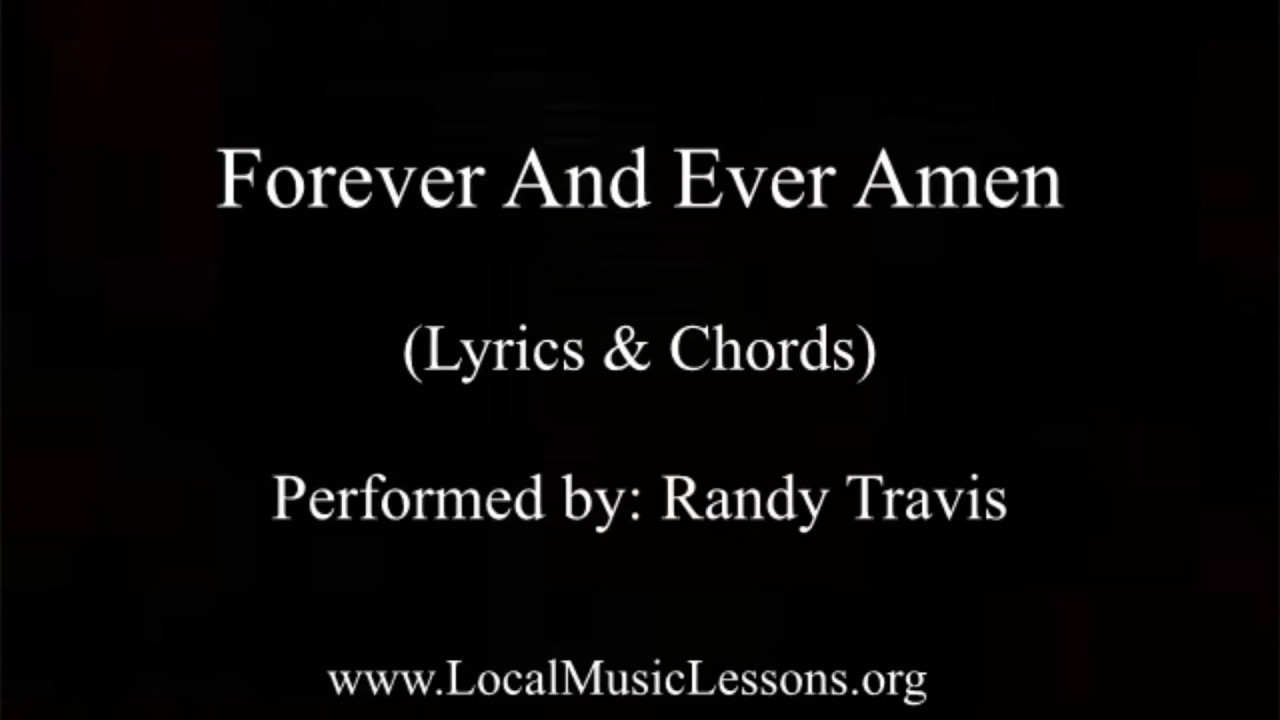 Forever And Ever Amen Randy Travis Chords Lyrics Youtube